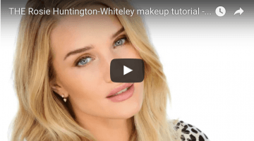 THE ROSIE HUNTINGTON-WHITELEY MAKEUP TUTORIAL